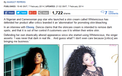 Dencia and her controversial Bleaching cream gets featured ontop british website, Dailymail…